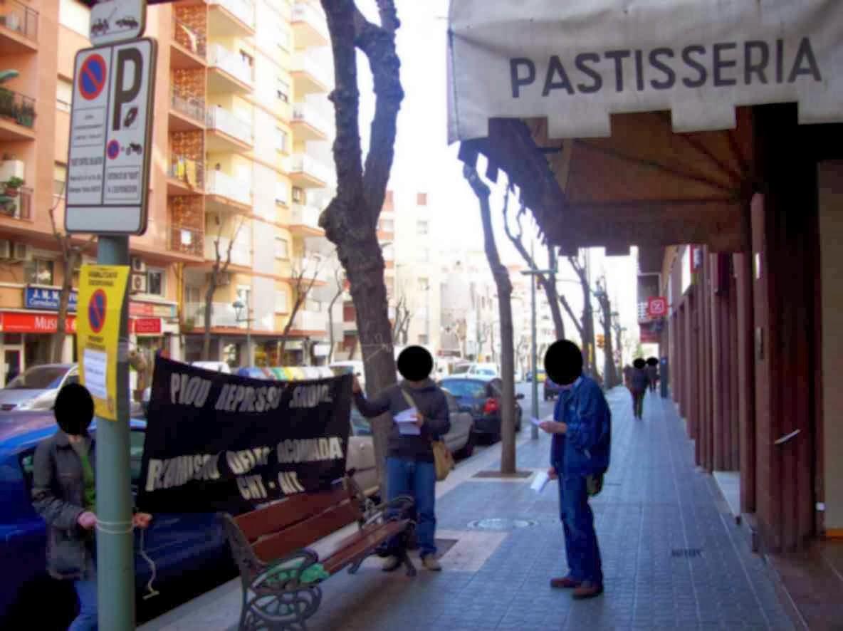 Tarragona: continúan los actos en solidaridad con el trabajador despedido en la Pastelería Geneve ,Tarragona, Anarquistas,trabajadores,CNT AIT, CNT ,CNT FAI ,trabajadoras,estudiantes, AGUILO  AIGUAMURCIA  AIGUAVIVA  ALBARCA  ALBINYANA, Anarquistas,trabajadores,CNT AIT, CNT ,CNT FAI ,trabajadoras,estudiantes,  ALCANAR  ALCANAR PLATJE  ALCOVER  ALDOVER  ALFARA DELS PORTS, Anarquistas,trabajadores,CNT AIT, CNT ,CNT FAI ,trabajadoras,estudiantes,  ALFORJA  ALGARS  ALIO  ALMOSTER  ALTAFULLA  AMPOSTA, Anarquistas,trabajadores,CNT AIT, CNT ,CNT FAI ,trabajadoras,estudiantes,  ARBOLI  ARDIACA  ARNES  ASCO  BALADA  BANYERES DEL PENEDES  BARBERA DE LA CONCA  BATEA  BELLAVISTA  BELLMUNT DEL PRIORAT, Anarquistas,trabajadores,CNT AIT, CNT ,CNT FAI ,trabajadoras,estudiantes,  BELLTALL  BELVEI DEL PENEDES  BENIFALLET  BENISSANET  BITEM  BIURE, Anarquistas,trabajadores,CNT AIT, CNT ,CNT FAI ,trabajadoras,estudiantes,  BLANCAFORT  BONASTRE  BONAVISTA  BOSQUET  BOT  BOTARELL  BRAFIM  CABASSERS  CABRA DEL CAMP, Anarquistas,trabajadores,CNT AIT, CNT ,CNT FAI ,trabajadoras,estudiantes,  CAL CANONJO  CALA NOVA  CALAFAT  CALAFELL  CAMARLES , Anarquistas,trabajadores,CNT AIT, CNT ,CNT FAI ,trabajadoras,estudiantes, CAMBRILS  CAMP-REDO  CAMPOSINES  CAN LLENES, Anarquistas,trabajadores,CNT AIT, CNT ,CNT FAI ,trabajadoras,estudiantes,  CANFERRE DE LA COGULLADA  CAPAFONTS  CAPÇANES  CARDO  CASERES  CASTELLVELL  CIARA  COLLDEJOU  COMA-RUGA , Anarquistas,trabajadores,CNT AIT, CNT ,CNT FAI ,trabajadoras,estudiantes, CONESA  CONSTANTI  CONTRANST  CORBERA D'EBRE  CORNELLARET, Anarquistas,trabajadores,CNT AIT, CNT ,CNT FAI ,trabajadoras,estudiantes,  CORNUDELLA DE MONTSANT  CREIXELL DE MAR  CUNIT , Anarquistas,trabajadores,CNT AIT, CNT ,CNT FAI ,trabajadoras,estudiantes, DARMOS  DUESAIGUES  EL CARRASCO  EL CATLLAR  EL LIGALLO  EL MAS VERMELL  EL MASNOU  EL MASROIG  EL MILA  EL MOLAR, Anarquistas,trabajadores,CNT AIT, CNT ,CNT FAI ,trabajadoras,estudiantes,  EL MORELL  EL PERELLO  EL PINELL DE BRAI  