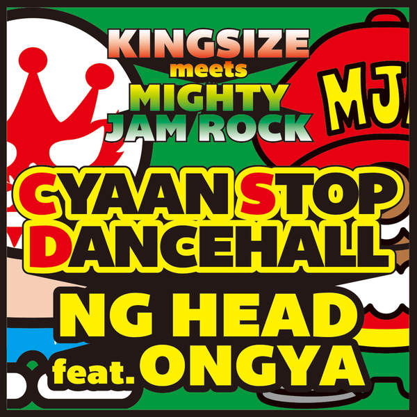 [Single] NG HEAD – CYAAN STOP DANCEHALL (feat. ONGYA) (2016.01.13/MP3/RAR)