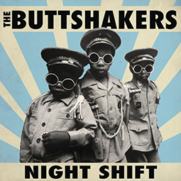 THE BUTTSHAKERS - Night Shift