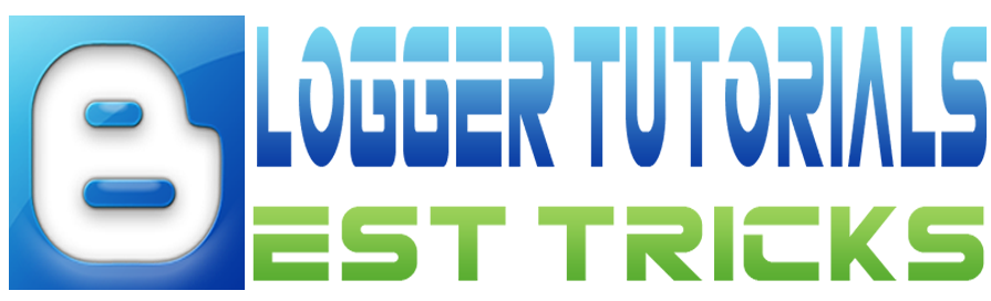 Blogger Tutorials | Best Tips and Tricks