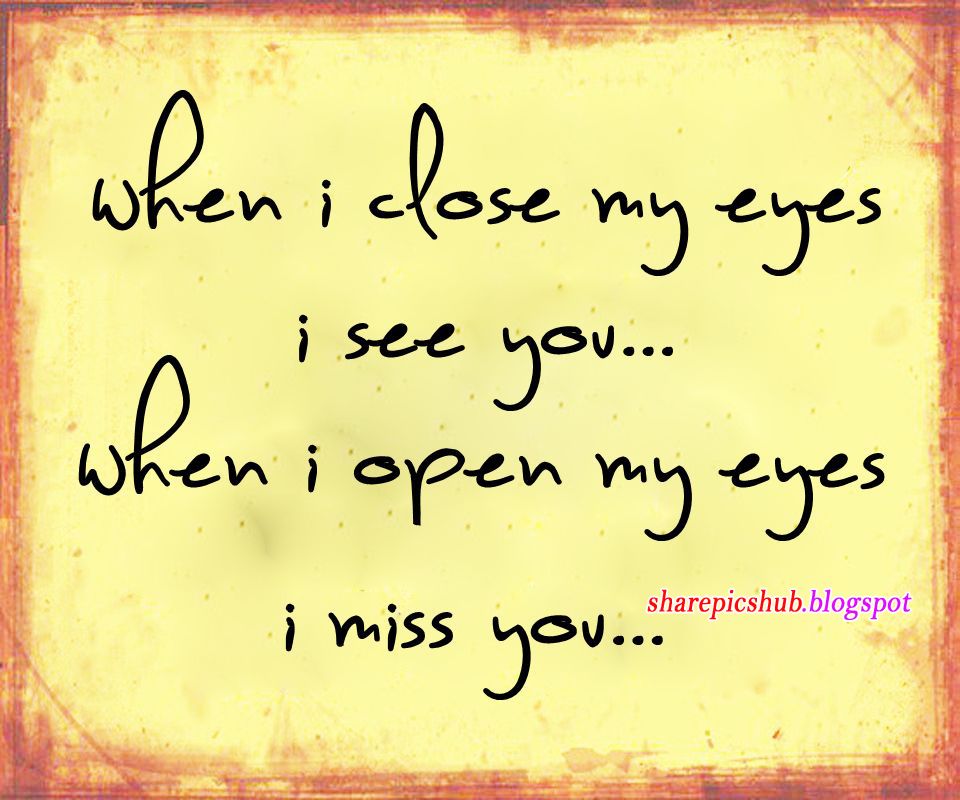 Awesome Miss You Quote Wallpaper | When I Close My Eyes