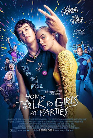 Poster Of Hollywood Film Watch Online How to Talk to Girls at Parties 2017 Full Movie Download Free Watch Online 300MB