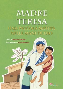 Madre Teresa. Una piccola matita nelle mani di Dio, Il Sicomoro 2016