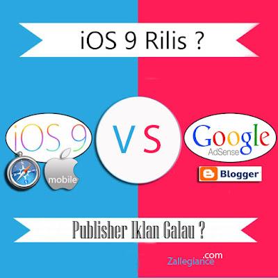 iOS 9 RIlis, Para Blogger Publisher Iklan Bisa Galau. iOS 9 Bisa blockir Iklan