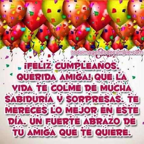 Frases Para Cumpleaños: Feliz Cumpleaños Querida Amiga Que La Vida Te Colme De Mucha Sabiduría