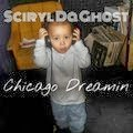 "Song: ""Chicago Dreamin"" Sciryl Da Ghost"