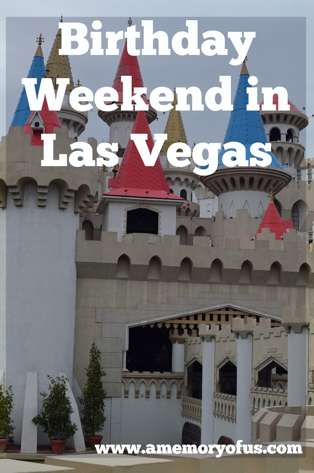 my birthday weekend in las vegas