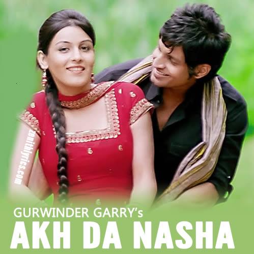 Akh Da Nasha - Gurwinder Garry