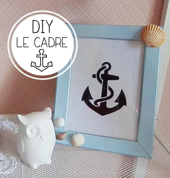 diy le cadre marin caro dels blog diy et loisirs cr atifs. Black Bedroom Furniture Sets. Home Design Ideas
