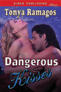 Dangerous Kisses by Tonya Ramagos