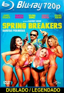 Assistir Spring Breakers: Garotas Perigosas Dublado ou Legendado 2013