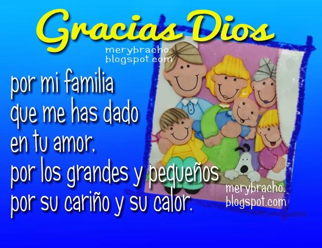 Gracias Dios por mi familia. Poema cristiano de la familia. Amo a mi familia. Postales cristianas tarjetas de el amor en la family. Agradecimiento a Dios. Oración.
