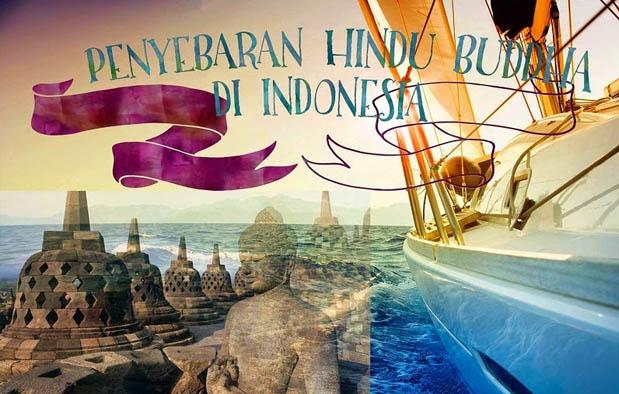 di Indonesia pada masa lampau telah banyak mensugesti banyak sekali aspek kehidupan masyarak 5 Teori Masuknya Hindu Budha Ke Indonesia + Bukti-buktinya
