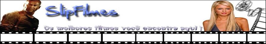 Slip Filmes - Download Filmes | Lançamentos | Rmvb | Gratis