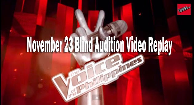 The Voice of the Philippines Season 2 November 23, 2014 Blind Audition Video Replay