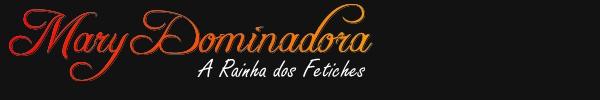 Mary Dominadora - A Rainha dos Fetiches - 11 98643-8789