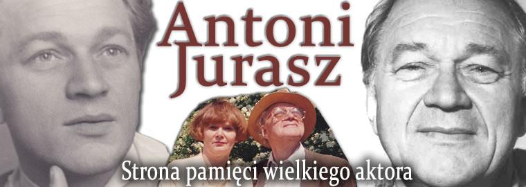 Antoni Jurasz - strona pamięci wielkiego aktora