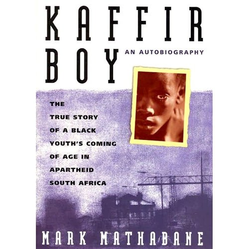 kaffir boy by mark mathabane the struggle for education Dublin, ca--mark mathabane, author of kaffir boy: the true story of a black youth's coming of age in apartheid south africa, visited dublin high school today during fifth period to deliver a truly inspiring, captivating, and thought-provoking lecture at the center for performing arts and education.