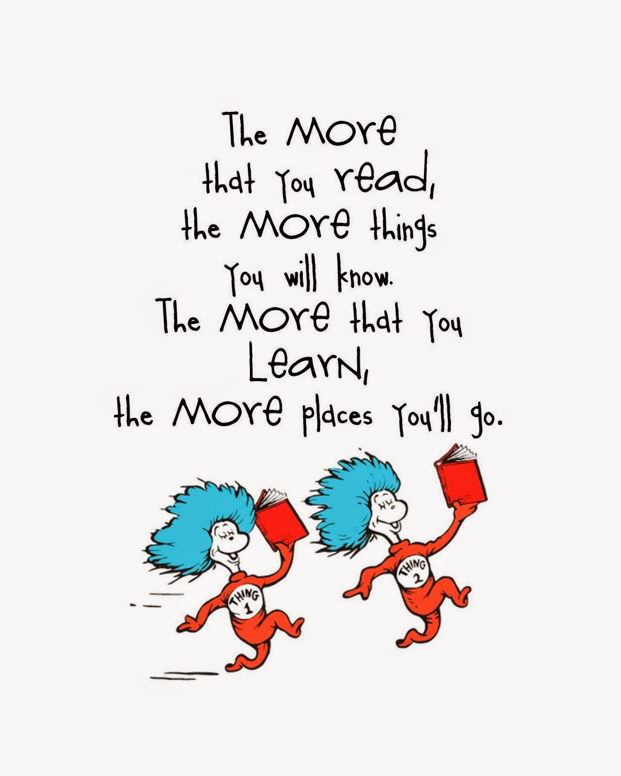 Dr Seuss has the right idea: Read, learn, explore
