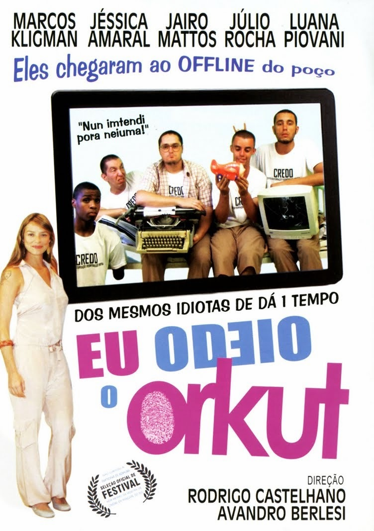 Eu Odeio o Orkut – Nacional (2011)