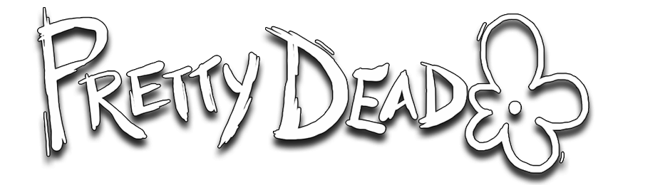 Pretty Dead Production Blog