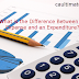 Difference Between an Expense and an Expenditure?