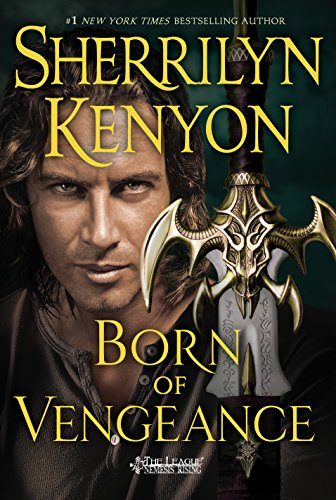 Born of Vengeance (The League #10) by Sherrilyn Kenyon (UF/PNR)
