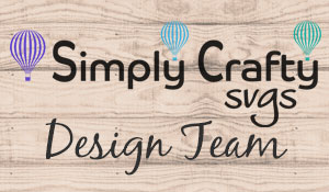 Proud to be a DT for SimplyCraftySVG's