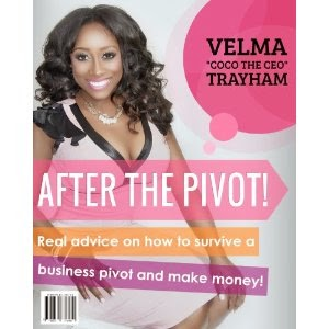 after the pivot, velma trayham, coco the ceo, business pivot and make money