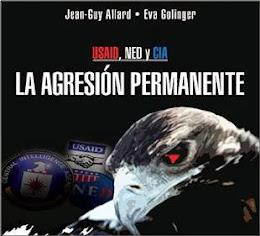 """""""USAID, NED y CIA. LA AGRESIÓN PERMANENTE"""".Por Jean-Guy Allard y Eva Golinger."""