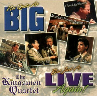 The Kingsmen Quartet-Big And Live Again!-