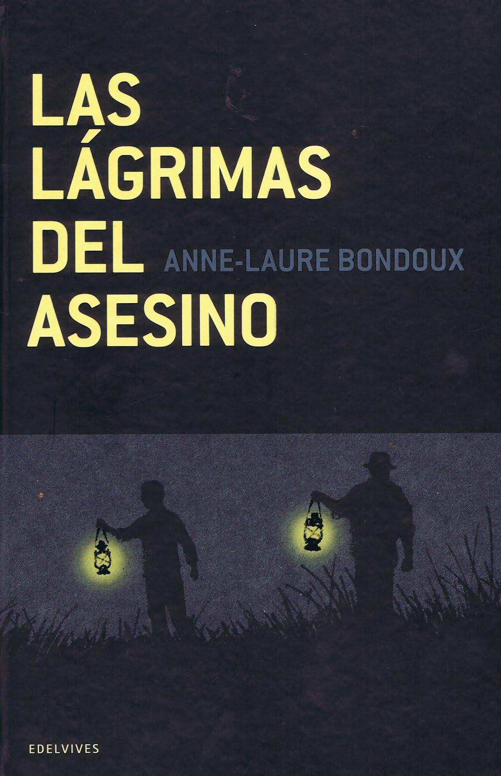 DANDO LA LENGUA: LAS LÁGRIMAS DEL ASESINO, ANNE- LAURE BONDOUX