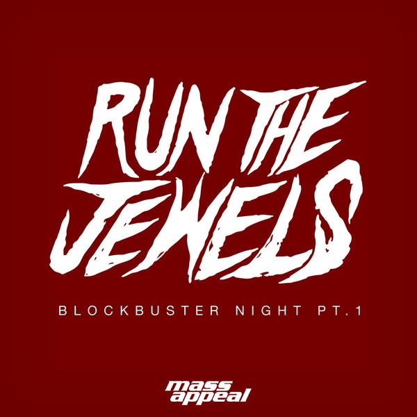 Run The Jewels - Blockbuster Night Part 1 - Single Cover