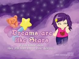 Dreams are like STARS