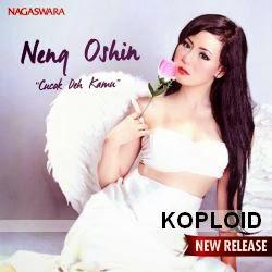 Download Lagu Neng Oshin - Cucok Deh Kamu Mp3