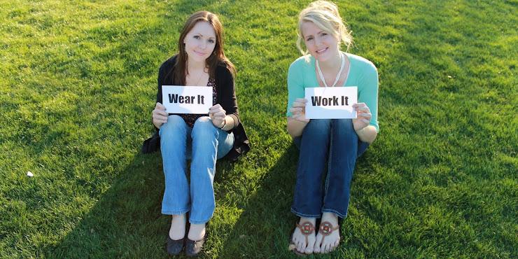 Wear It, Work It