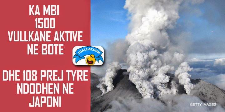 KURIOZITETE : Japonia Ka Ne Territorin e Saj Mbi 7% Te Vullkaneve Te Te Gjithe Botes