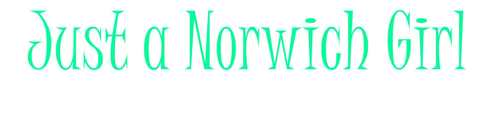 Just A Norwich Girl