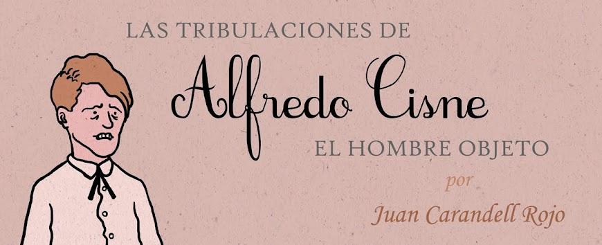 Las tribulaciones de Alfredo Cisne: El hombre objeto