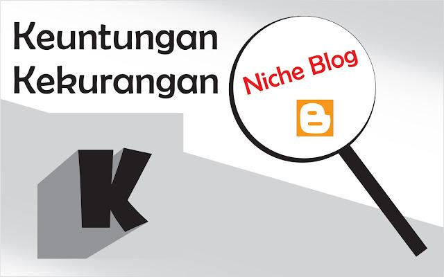 Keuntungan dan kekurangan dalam membuat Blog Niche
