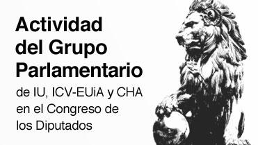 ACTIVIDAD DEL GRUPO PARLAMENTARIO DE IU-ICV