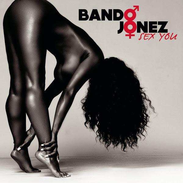 Bando Jonez - Sex You - Single  Cover