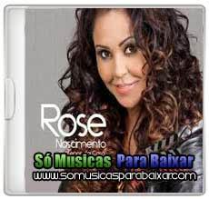 musicas+para+baixar CD Rose Nascimento – O Menor da Casa (2013)