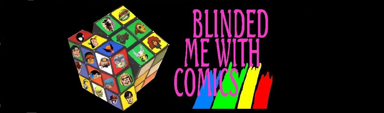 Blinded Me With Comics