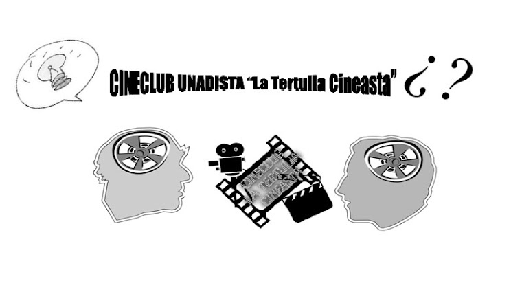 Cineclub Unadista La Tertulia Cineasta