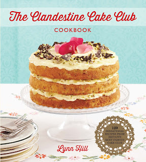 Clandestine Cake Club Cookbook by Lynn Hill