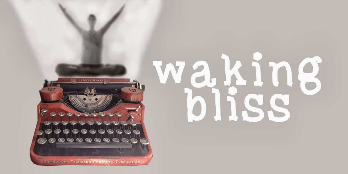 Waking ∞ Bliss