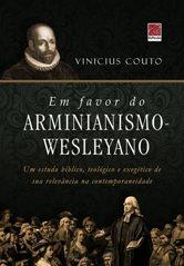 """Clique na foto da capa do livro """"Em favor do arminianismo-wesleyano"""" para adquirir a obra"""