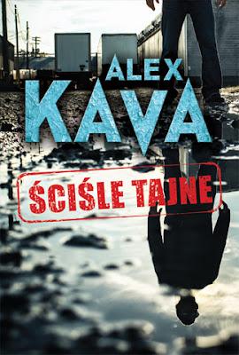 """Ściśle tajne"" - Alex Kava"