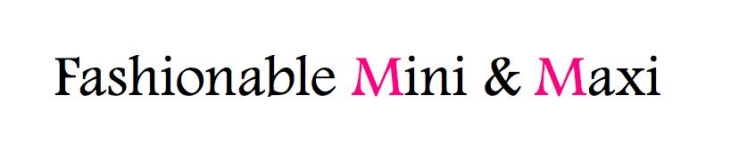 Fashionable Mini Maxi